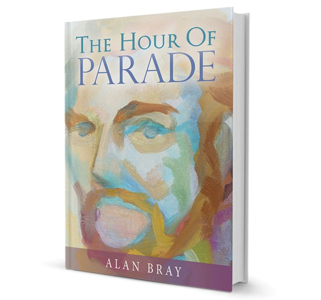 The Hour of Parade by Alan Bray, 312 pages. $15.