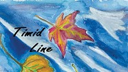 The Leaves, Timid Line