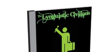 The Lynguistic Civilians, A Hard Act to Follow
