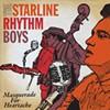 The Starline Rhythm Boys, Masquerade For Heartache