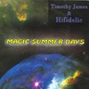 Timothy James & Hifidelic, Magic Summer Days