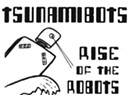 Tsunamibots, <i>Surfing Craze in the Robotic Age / Rise of the Robots</i>
