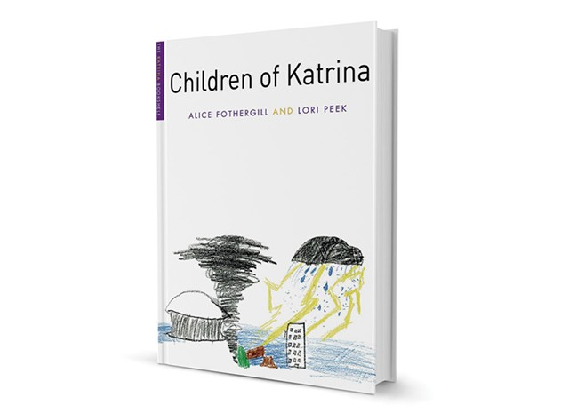 Children of Katrina (Katrina Bookshelf), by Alice Fothergill and Lori Peek, University of Texas Press, 302 pages. $24.95.