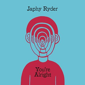 Japhy Ryder, You're Alright