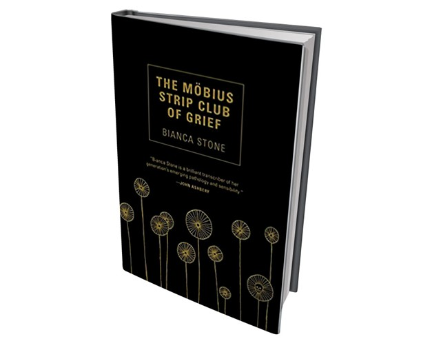 The Möbius Strip Club of Grief by Bianca Stone, Tin House Books, 90 pages. $15.95