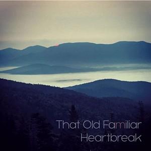 Will Stamp, That Old Familiar Heartbreak