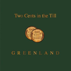Two Cents in the Till, Greenland'