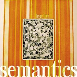 Teece Luvv, Semantics