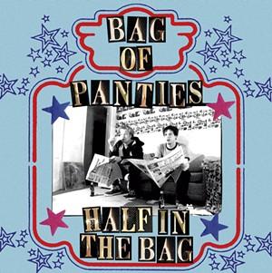 Bag of Panties, Half in the Bag