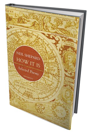 How It Is: Selected Poems by Neil Shepard, Salmon Poetry, 178 pages. $25.