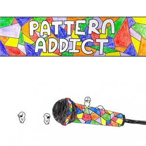 Pattern Addict, Pattern Addict