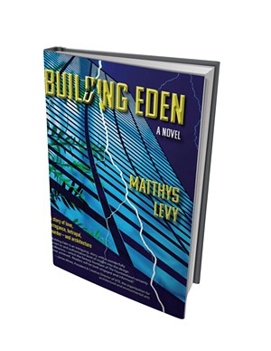 Building Eden by Matthys Levy, Upper Access Books, 240 pages. $14.95.
