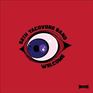 Seth Yacovone Band, Welcome