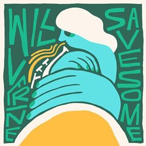 Willverine, Save Some