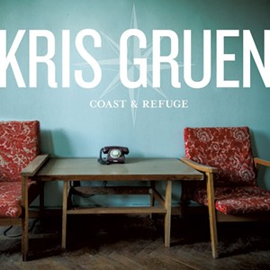 Kris Gruen, Coast & Refuge