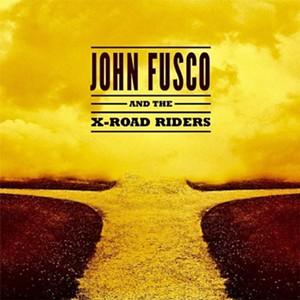 John Fusco, John Fusco and the X-Road Riders