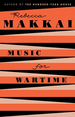 Music for Wartime: Stories by Rebecca Makkai, Viking, 240 pages. $26.95.
