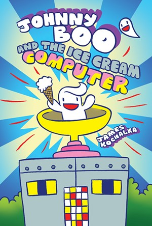 'Johnny Boo and the Ice Cream Computer' - JAMES KOCHALKA