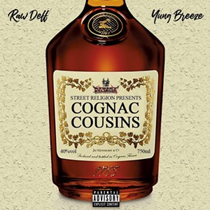 Raw Deff x Yung Breeze, Cognac Cousins