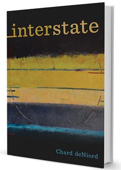 Interstate (Pitt Poetry Series) by Chard deNiord, University of Pittsburgh Press, 96 pages. $15.95.