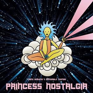 Princess Nostalgia, Thank Heavens 4 Opposable Thumbs