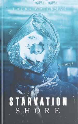 Starvation Shore by Laura Waterman, University of Wisconsin Press, 416 pages. $27.95.