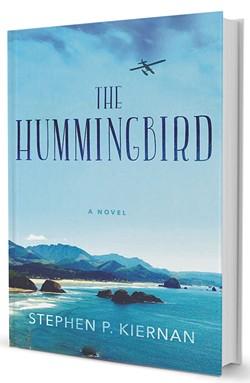 The Hummingbird by Stephen P. Kiernan, William Morrow, 320 pages. $25.99.