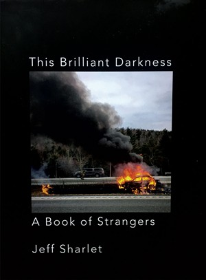 This Brilliant Darkness: A Book of Strangers by Jeff Sharlet, W.W. Norton & Company, 336 pages. $25.