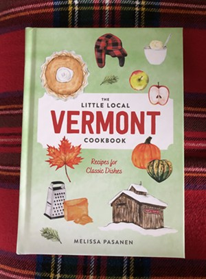 The Little Local Vermont Cookbook by Melissa Pasanen - JORDAN BARRY