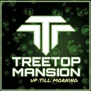Treetop Mansion, Up Till Morning - COURTESY