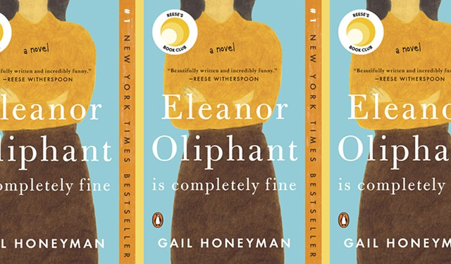 'Eleanor Oliphant Is Completely Fine' - COURTESY OF PENGUIN RANDOM HOUSE