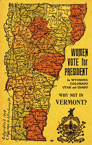 A postcard encouraging women's suffrage - COURTESY OF THE VERMONT HISTORICAL SOCIETY