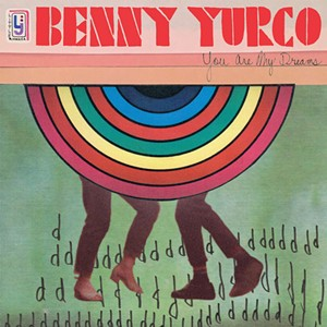 Benny Yurco, You Are My Dreams - COURTESY
