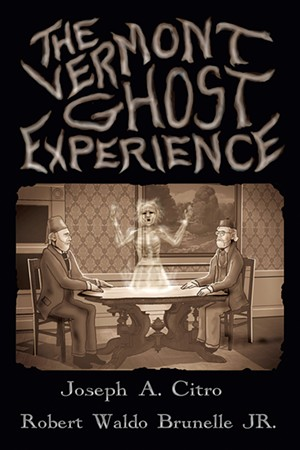 The Vermont Ghost Experience - COURTESY