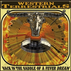 Western Terrestrials, Back in the Saddle of a Fever Dream - COURTESY