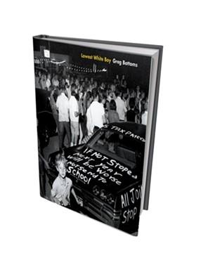 'Lowest White Boy' by Greg Bottoms - COURTESY OF WEST VIRGINIA UNIVERSITY PRESS