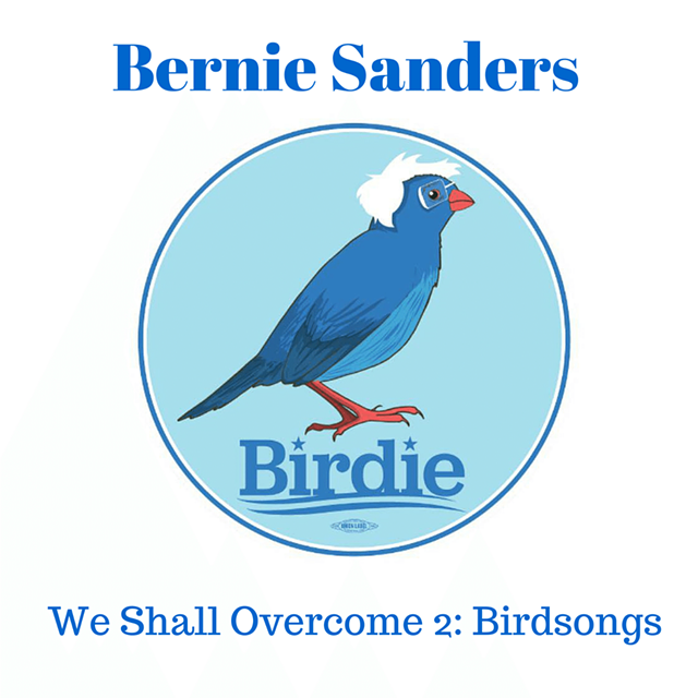 Bernie Sanders, 'We Shall Overcome 2: Birdsongs' - COURTESY OF BERNIE SANDERS