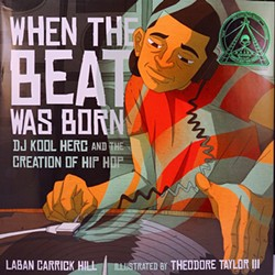 When the Beat Was Born: DJ Kool Herc and the Creation of Hip Hop, Roaring Brook Press, 32 pages. $17.99.