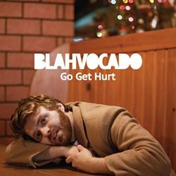 Blahvacado, Go get Hurt