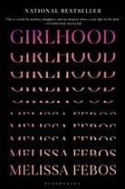 Girlghood by Melissa Febos - COURTESY OF BLOOMSBURY