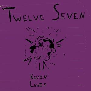 Kevin Lewis, Twelve Seven - COURTESY