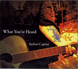 Stefani Capizzi, What You've Heard