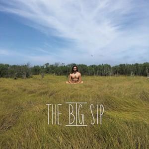 The Big Sip, The Big Sip - COURTESY