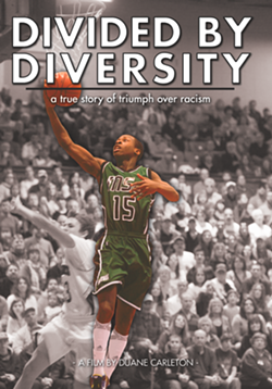 Divided by Diversity film poster. - COURTESY OF DUANE CARLETON