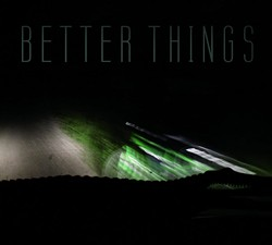 Better Things, Getting Worse