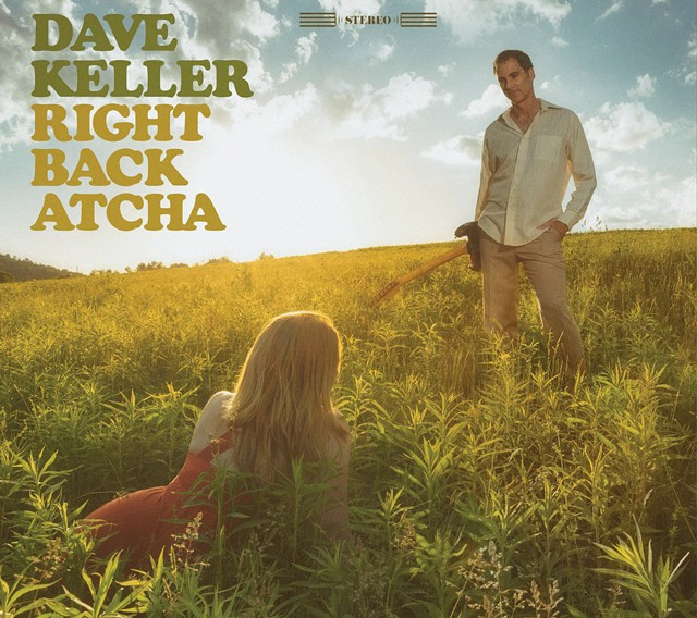 Dave Keller, 'Right Back Atcha' - COURTESY OF DAVE KELLER