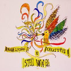 Sten Bowen, Four Living Creatures