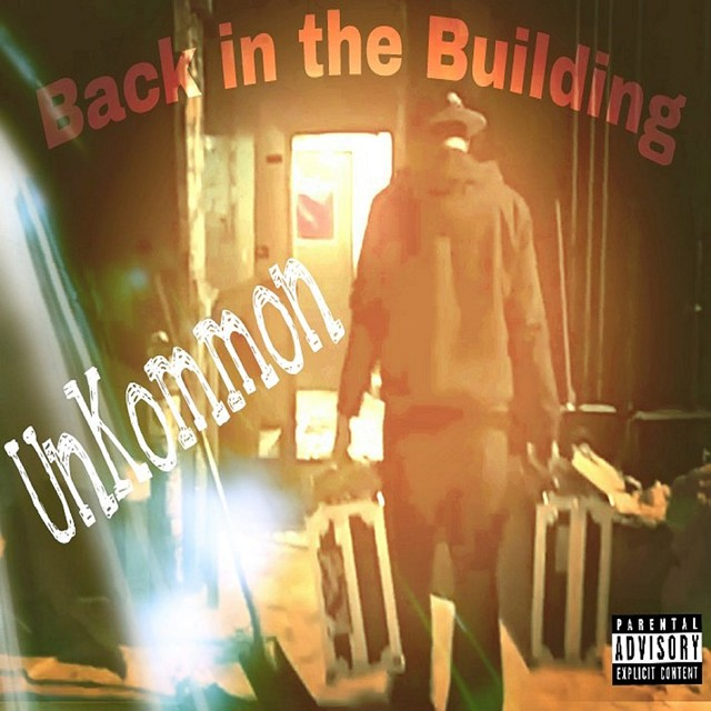 UnKommon, 'Back in the Building' - COURTESY OF UNKOMMON