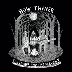 Bow Thayer, The Source and the Servant