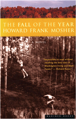 The Fall of the Year, by Howard Frank Mosher. Houghton - Mifflin, 278 pages. $24.